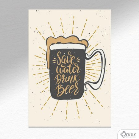 Placa Decorativa Save Water Drink Beer A4