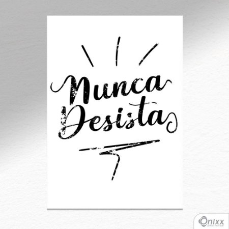 Placa Decorativa Nunca Desista A4
