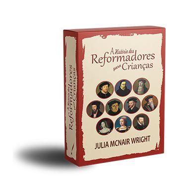 A História dos Reformadores para Crianças - Box