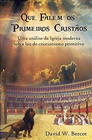 Que Falem os Primeiros Cristãos
