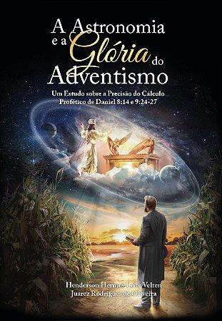 A Astronomia e a Glória do Adventismo