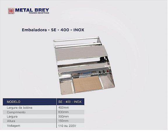 Embaladora para Filme com Carenagem em aço inox 430 SE-400 INOX Metal Brey