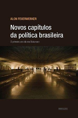 Novos capítulos da política brasileira: o primeiro ano da Era Bolsonaro