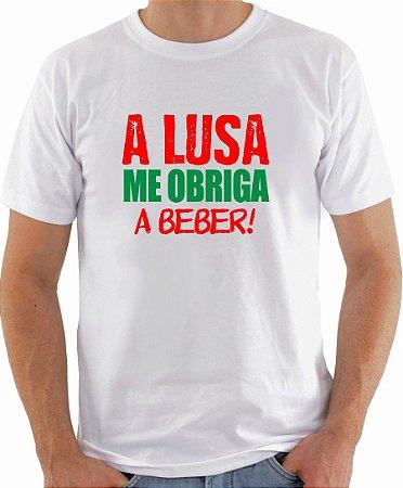 Camiseta - A Lusa me obriga a beber!