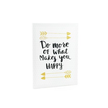 Quadro em Canvas Do More Of What Makes You Happy