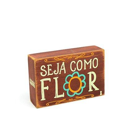 Quadro Box Seja Como Flor 10x15