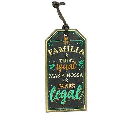 Plaquinha Tag Família é Tudo Igual