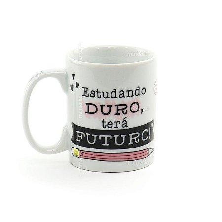 Caneca de Porcelana Estudando Duro Terá Futuro
