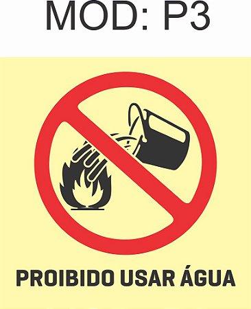 Placa Fotoluminescente P3 Proibido Utilizar Água Para Apagar Fogo 20x20cm Sinalização Alerta Geral Rota de Fuga Imprefix
