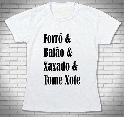 Camiseta Camisa FRASES - Forró - Baião - Xaxado - TOME XOTE
