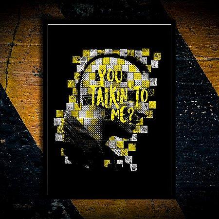 You talking to me  - Táxi Driver
