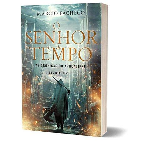 Livro - O Senhor do Tempo - As Crônicas do Apocalipse - Livro 1