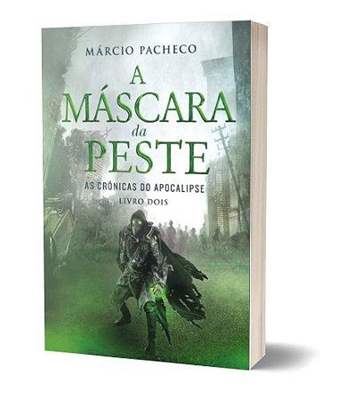 Livro - A Máscara da Peste - As Crônicas do Apocalipse - Livro 2 - Pré-Venda