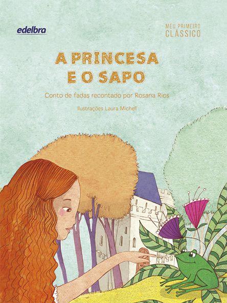 A princesa e o sapo - Coleção Meu Primeiro Clássico