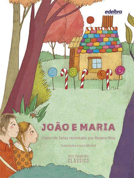 João e Maria - Coleção Meu Primeiro Clássico