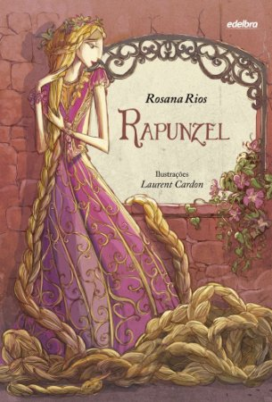 Rapunzel - Coleção Quem Foi Que Disse