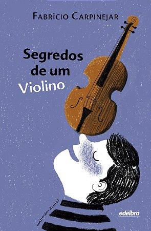 Segredos de um violino - Coleção Pedaços de Vida