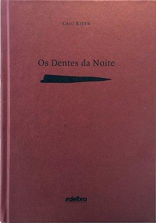 Os dentes da noite - Coleção Medo  - edição especial
