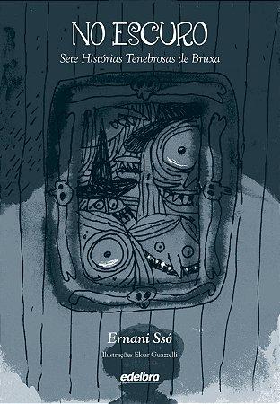 No escuro -  sete histórias tenebrosas de bruxas