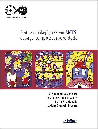 Práticas pedagógicas em ARTES: espaço, tempo e corporeidade