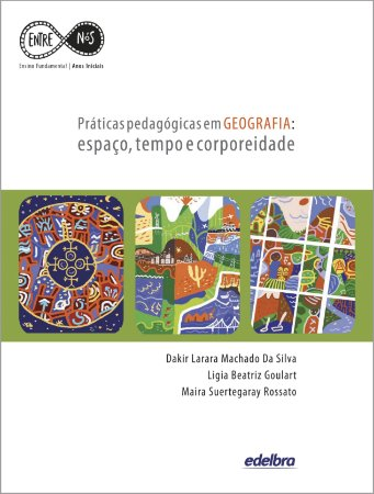 Práticas pedagógicas em GEOGRAFIA: espaço, tempo e corporeidade