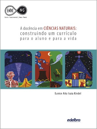 A docência em CIÊNCIAS NATURAIS: construindo um currículo para a vida