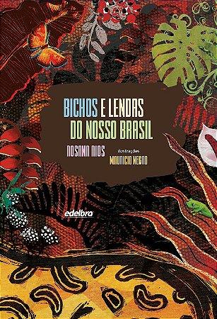 Bichos e lendas do nosso Brasil