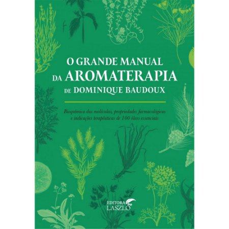 O Grande Manual da Aromaterapia - Livro Laszlo