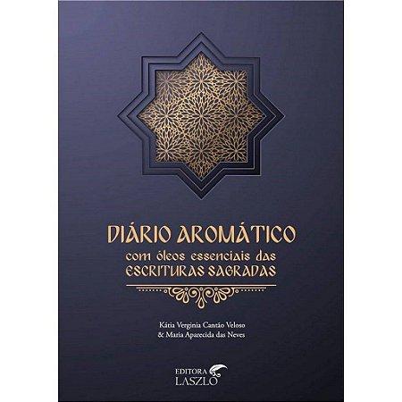 Livro Diário Aromático com Óleos das Escrituras Sagradas - Koscky Editora Laszlo