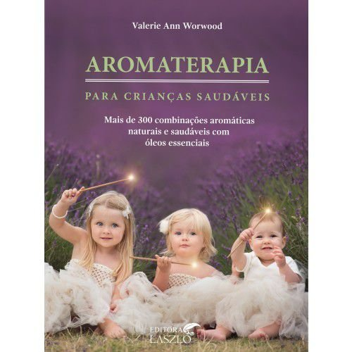 Livro Aromaterapia Para Crianças Saudáveis