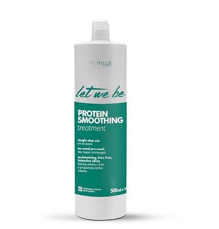 Escova Protein Smoothing Let Me Be ProSalon 500ml Sem Formol (Edição Limitada)