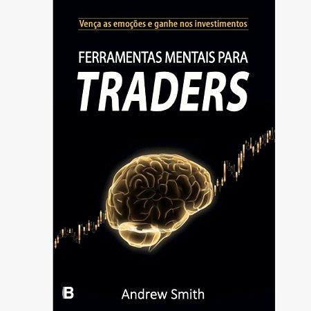 TORO - Ferramentas Mentais para Traders - Andrew Smith