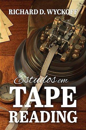LANÇAMENTO - Estudos em Tape Reading - Richard D. Wyckoff
