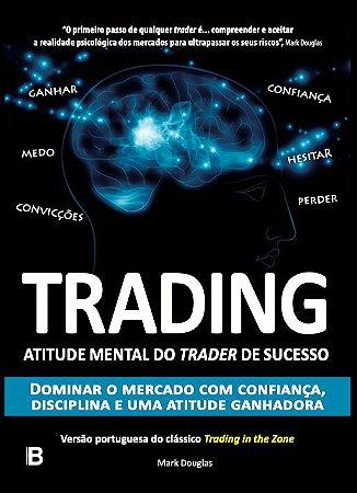 Trading in the Zone - Edição em Português - Mark Douglas