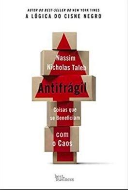 Antifrágil - Coisas que se Beneficiam com o Caos