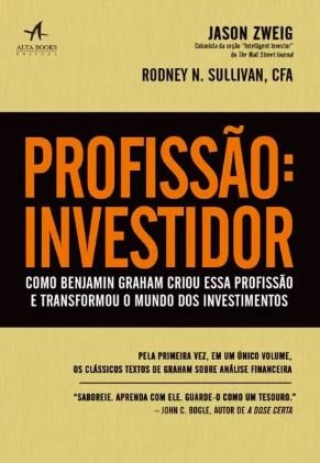 Profissão Investidor - Como Benjamin Graham Criou Essa Profissão e Transformou o Mundo Dos Investimentos