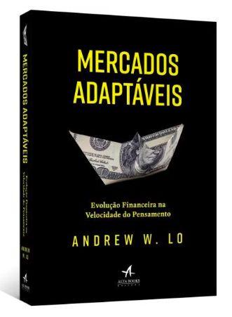 Mercados Adaptáveis - Evolução Financeira Na Velocidade Do Pensamento