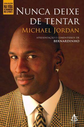 Nunca deixe de Tentar - Michael Jordan