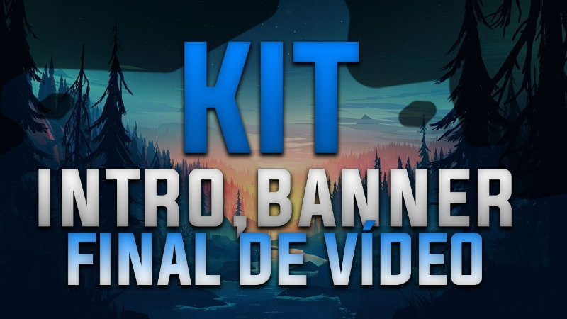 KIT Intro, Banner e Final de Vídeo (QUALQUER TIPO)