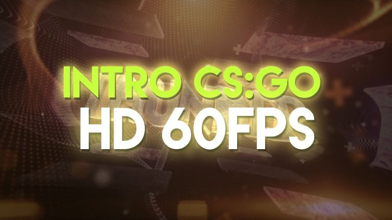 Intro CS:GO - HD 60FPS