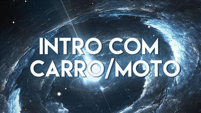 Intro c/Moto ou Carro
