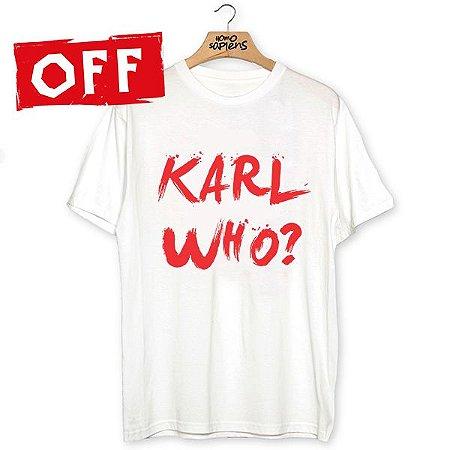 Camiseta Karl Who?