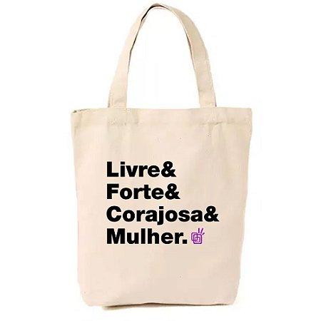 Ecobag Livre & Forte & Corajosa & Mulher