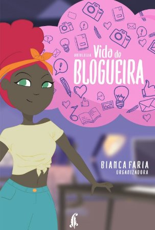 Vida de Blogueira - Antologia