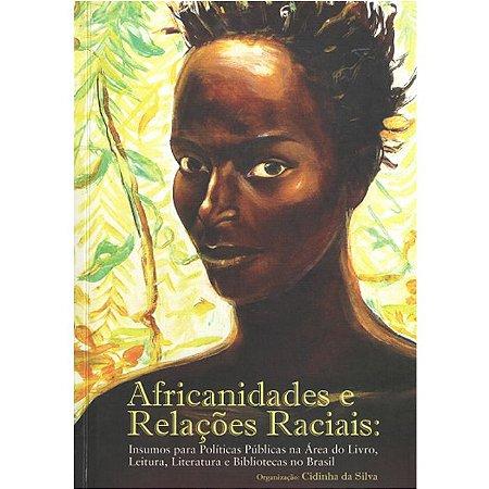 Africanidades e Relações Raciais: Insumos para Políticas na Área do Livro, Leitura, Literatura e Bibliotecas do Brasil