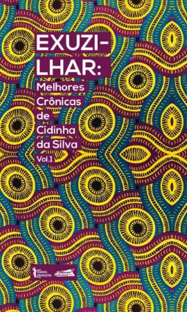 Exuzilhar: melhores crônicas de Cidinha da Silva vol.1