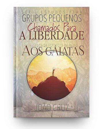 Chamados Para a Liberdade - Gálatas