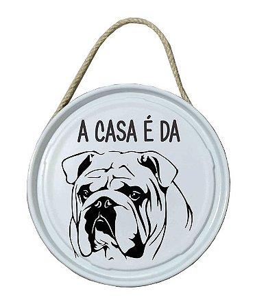 Plaquinha de porta - PET - A casa é da Bulldog Inglês