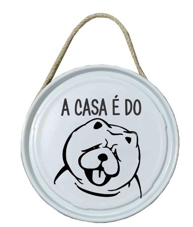 Plaquinha de porta - PET - A casa é do Chow Chow