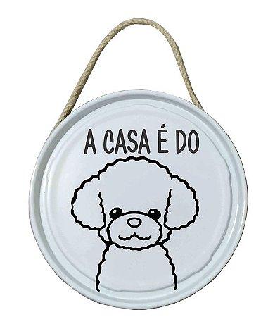 Plaquinha de porta - PET - A casa é do Poodle